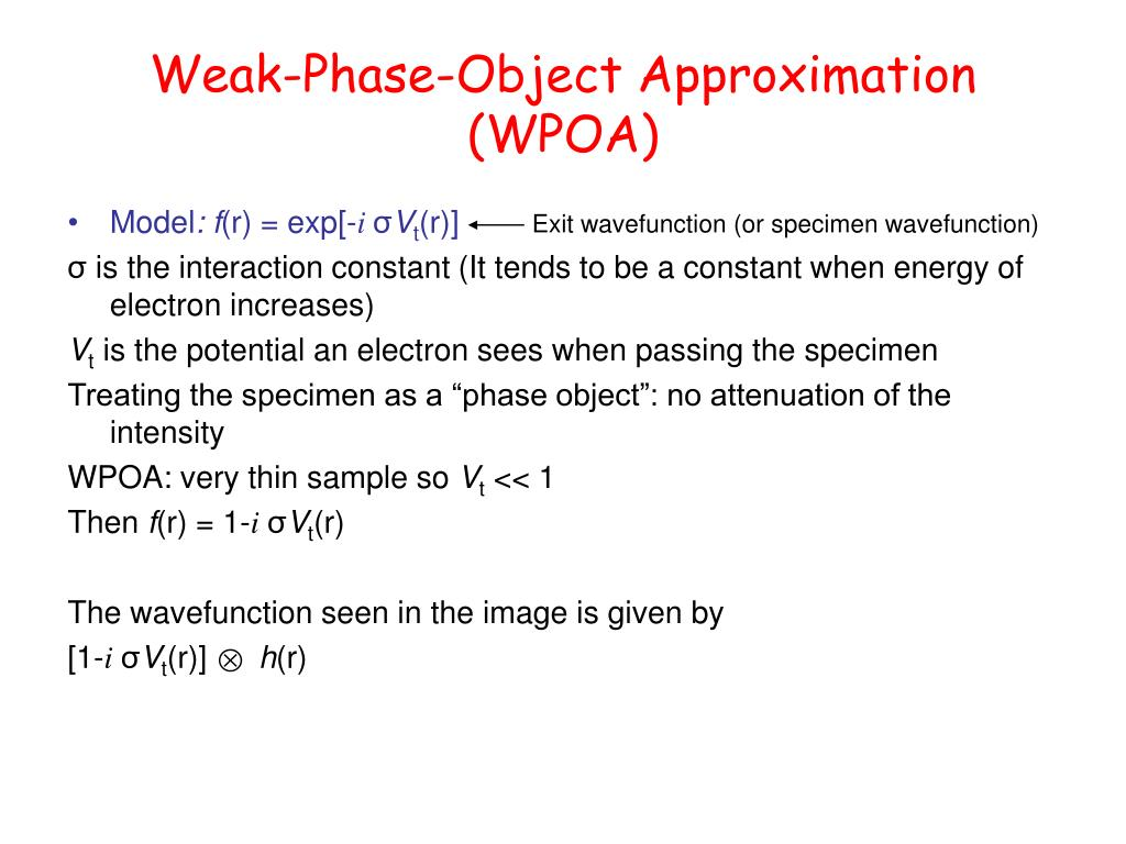 Weak-Phase-Object Approximation (WPOA)