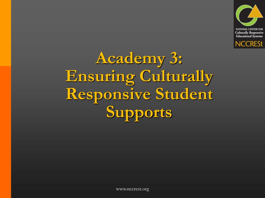 academy 3 ensuring culturally responsive student supports l.