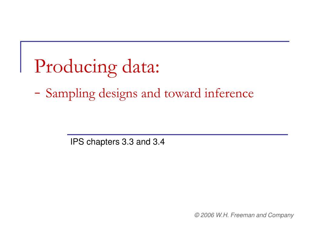 producing data sampling designs and toward inference l.