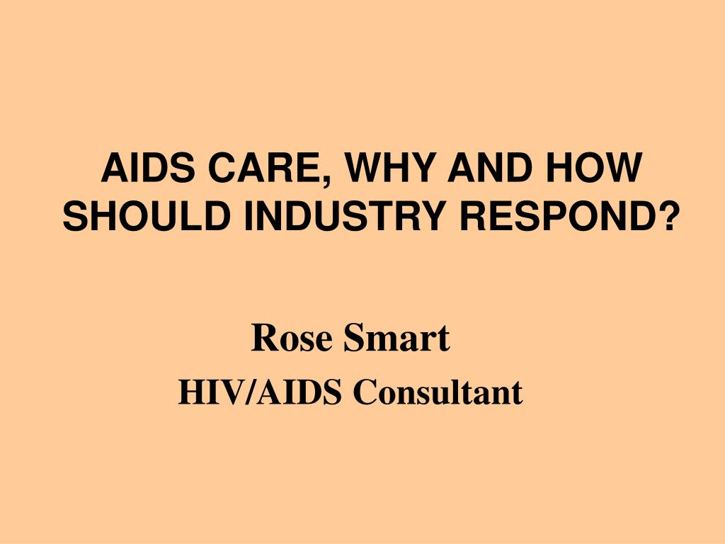 aids care why and how should industry respond l.