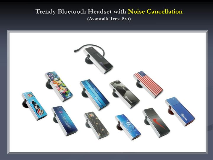 Trendy bluetooth headset with noise cancellation avantalk trex pro