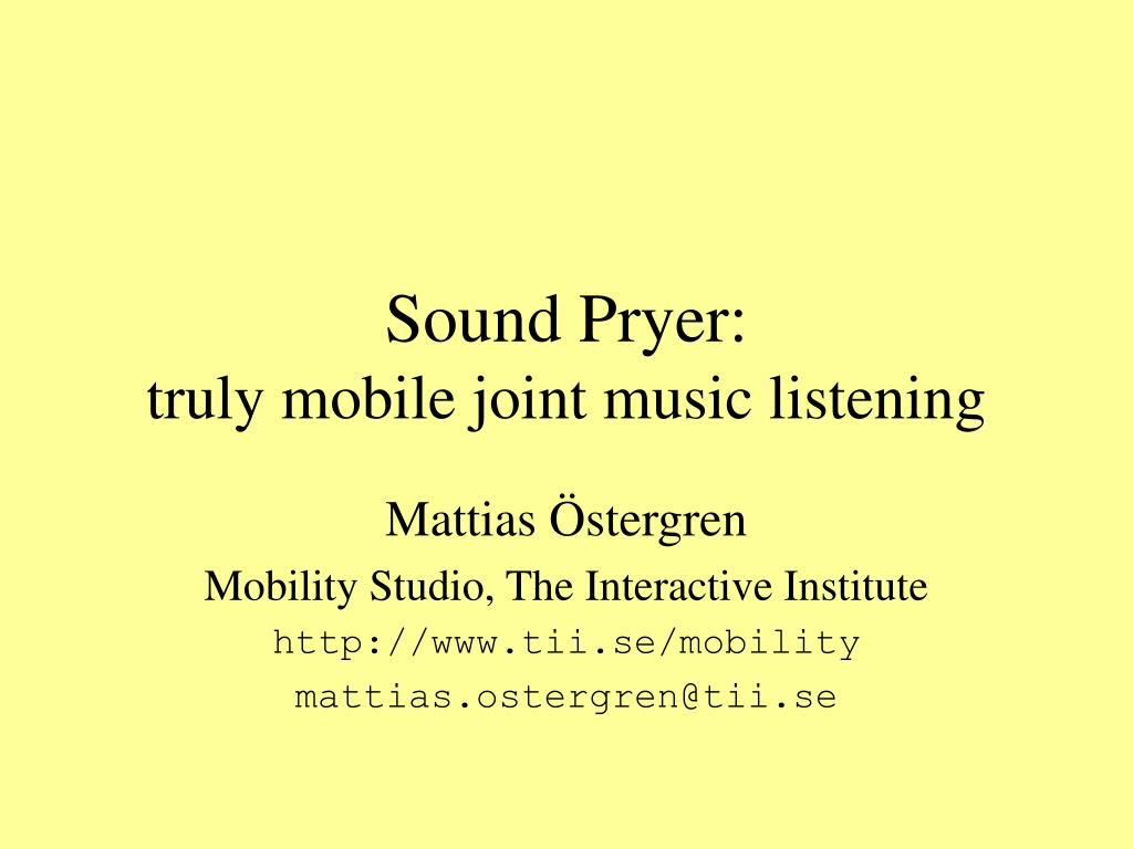 sound pryer truly mobile joint music listening l.
