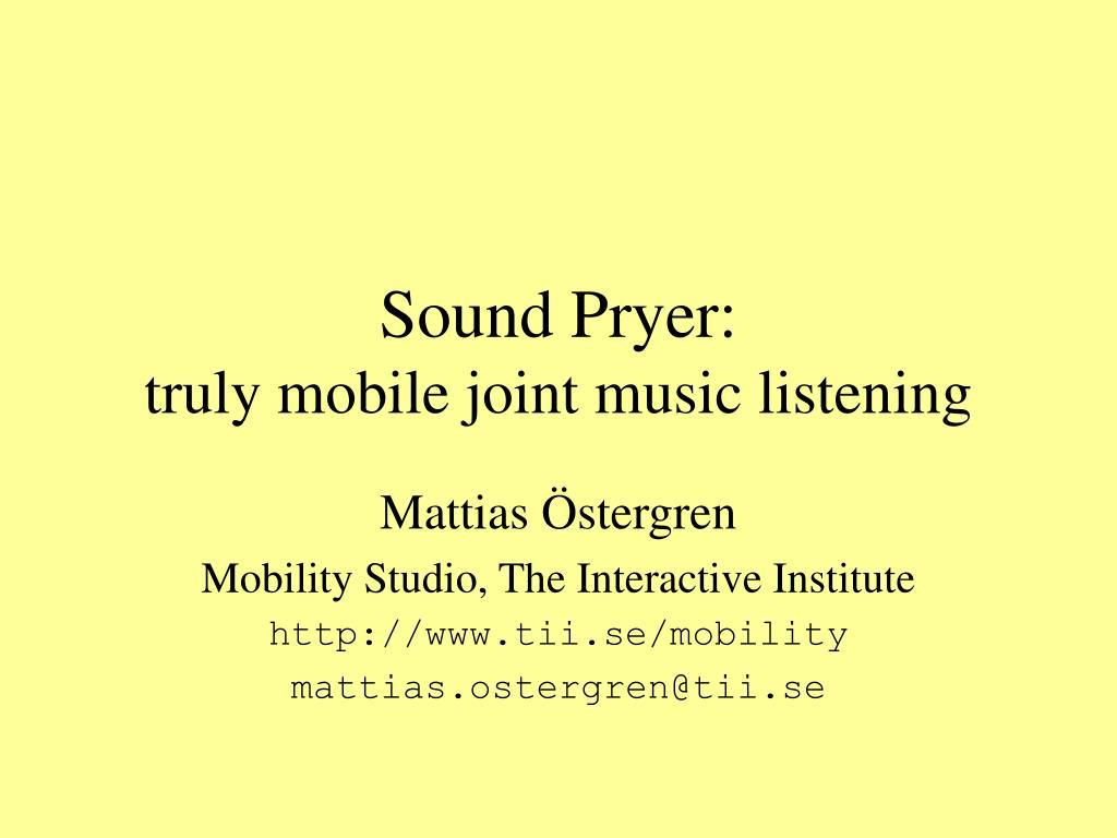 Sound Pryer: