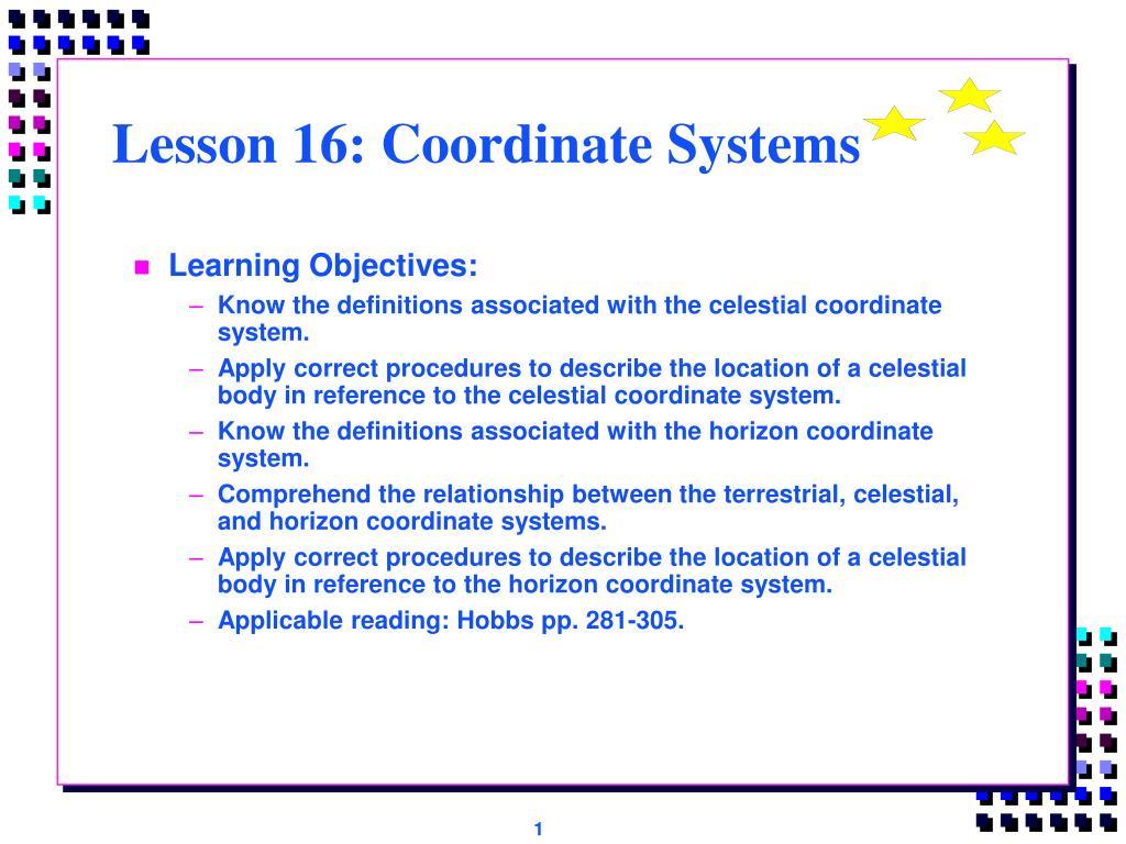 lesson 16 coordinate systems l.