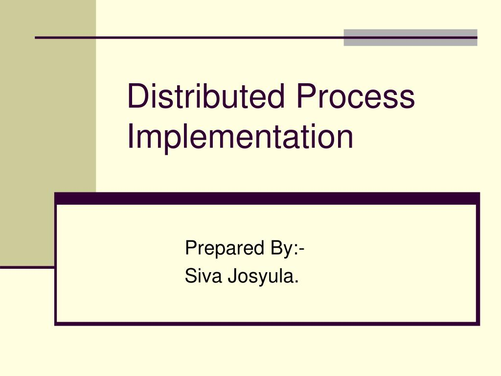 distributed process implementation l.
