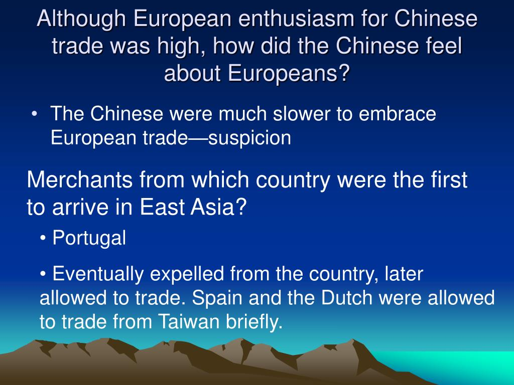 Although European enthusiasm for Chinese trade was high, how did the Chinese feel about Europeans?