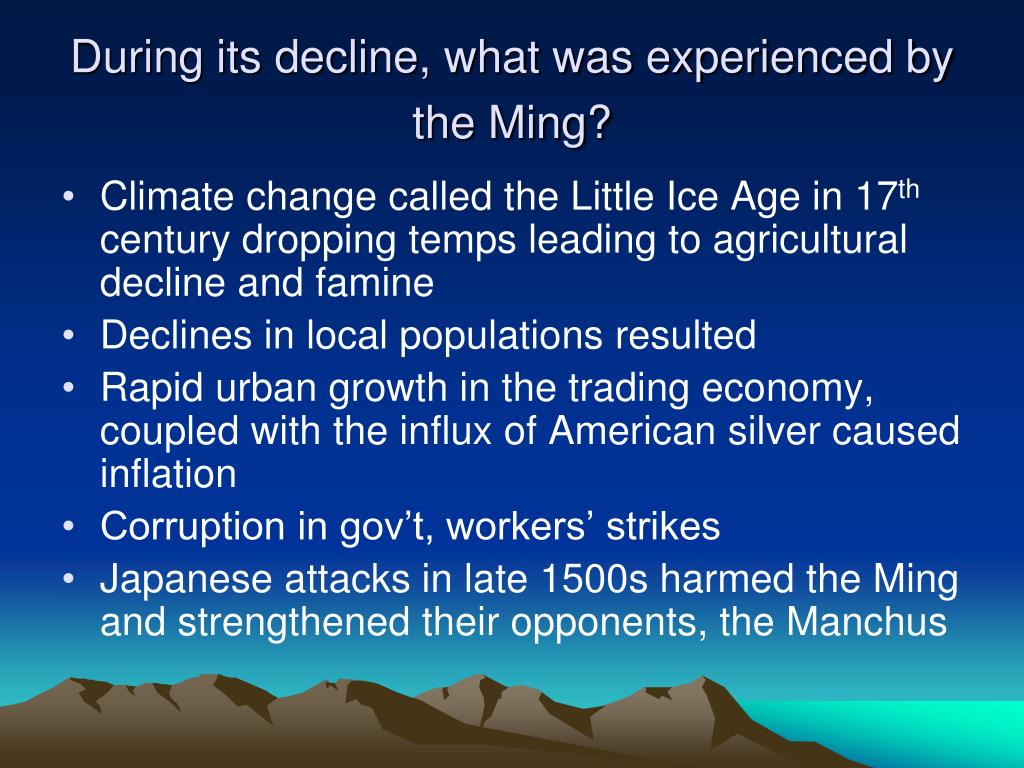 During its decline, what was experienced by the Ming?