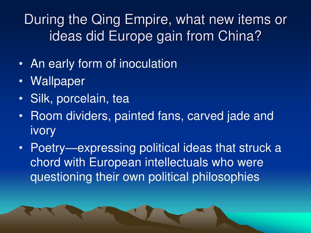 During the Qing Empire, what new items or ideas did Europe gain from China?