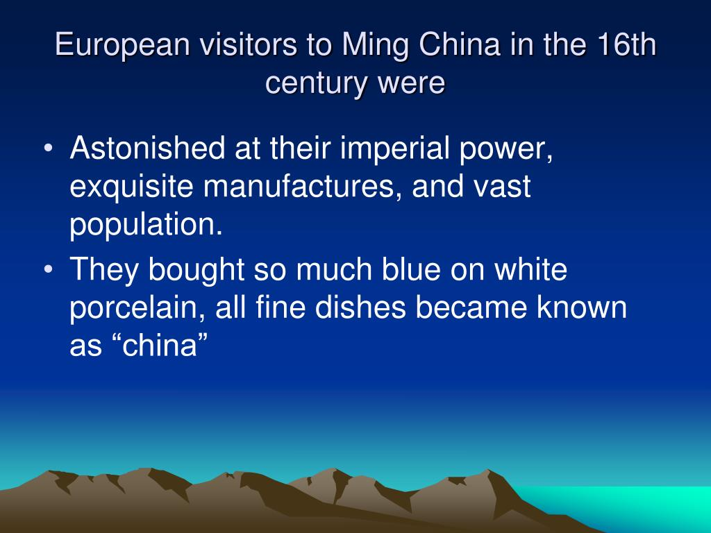 European visitors to Ming China in the 16th century were