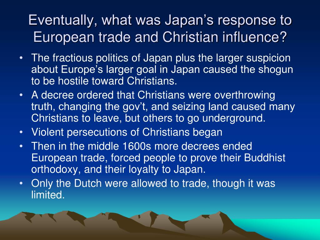 Eventually, what was Japan's response to European trade and Christian influence?