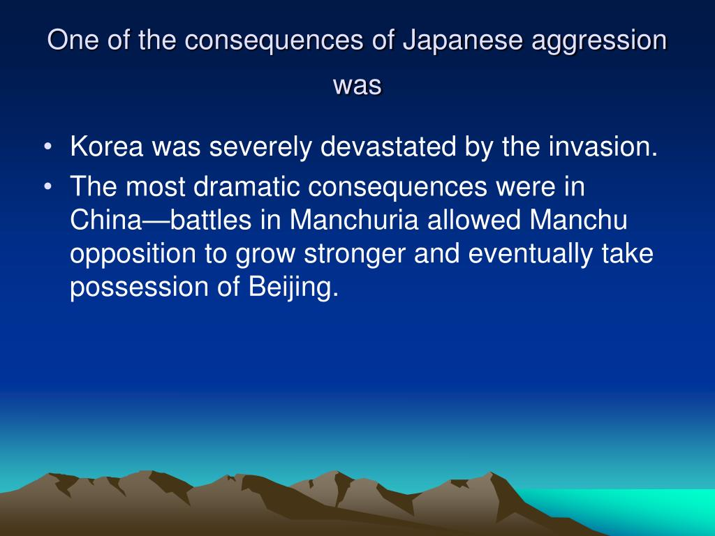 One of the consequences of Japanese aggression was