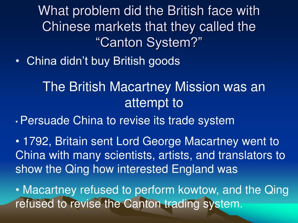 "What problem did the British face with Chinese markets that they called the ""Canton System?"""