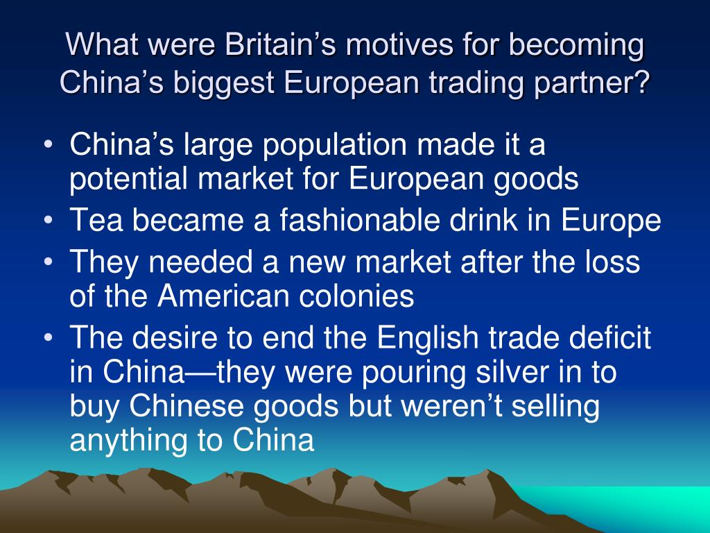 What were Britain's motives for becoming China's biggest European trading partner?