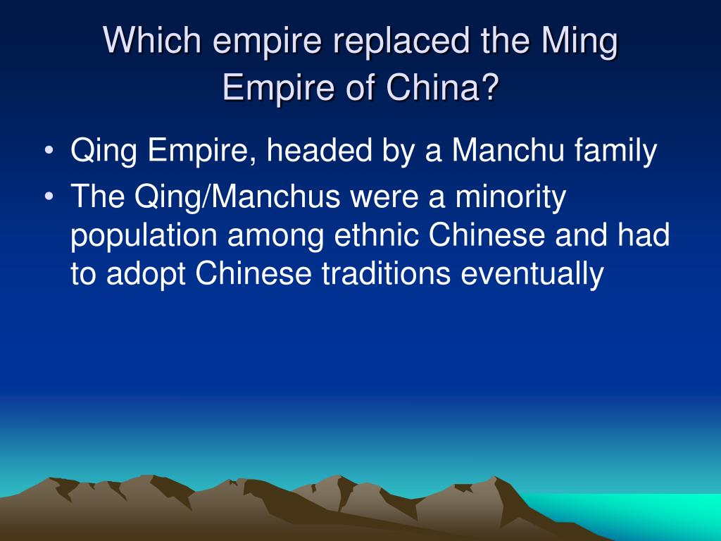Which empire replaced the Ming Empire of China?