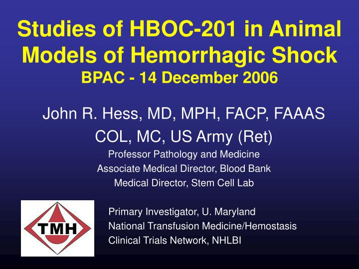 Studies of hboc 201 in animal models of hemorrhagic shock bpac 14 december 2006