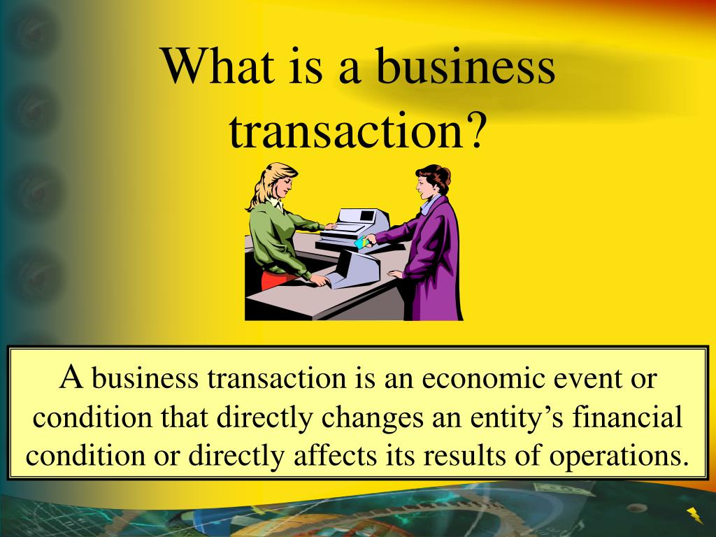 What is a business transaction?