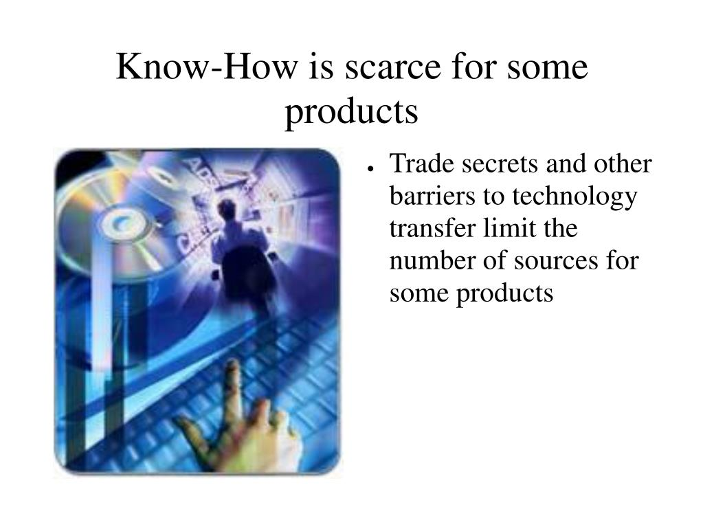 Know-How is scarce for some products