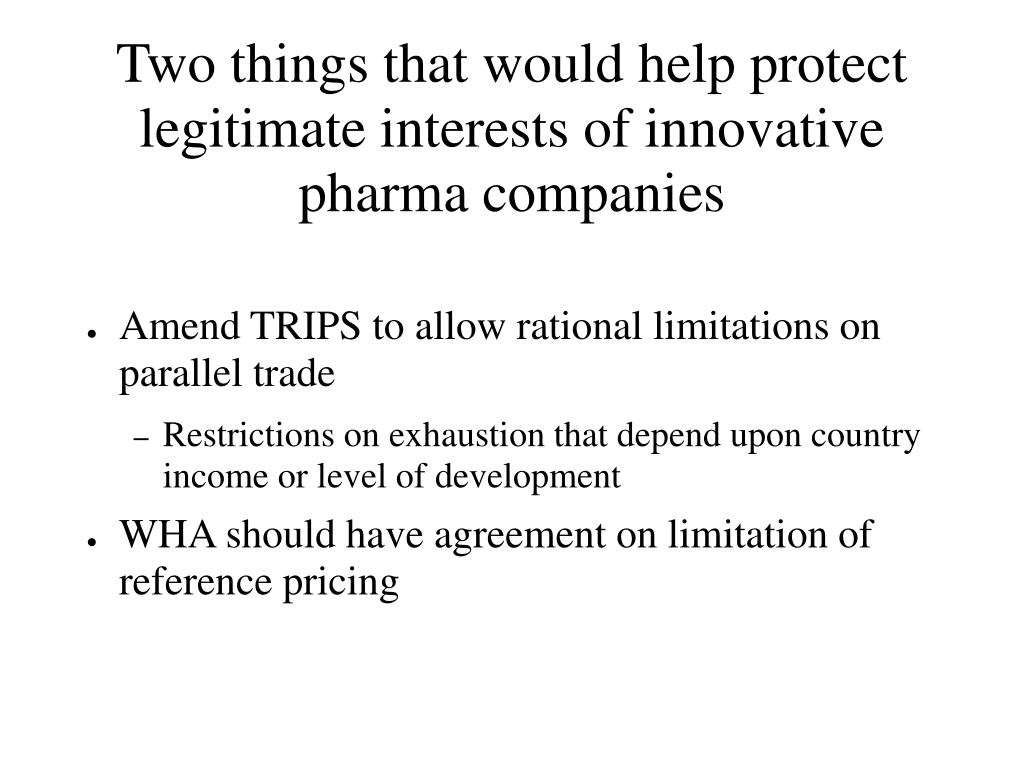 Two things that would help protect legitimate interests of innovative pharma companies