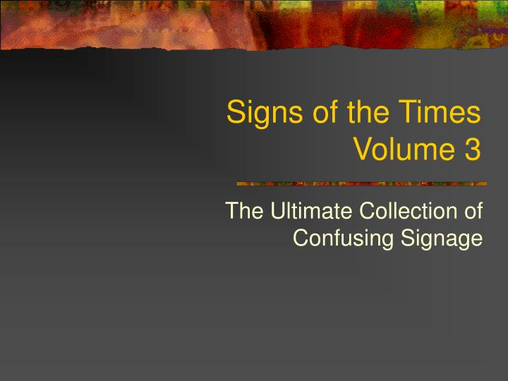 Signs of the times volume 3