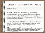 chapter 4 the world was once analog