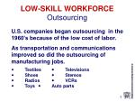 low skill workforce outsourcing