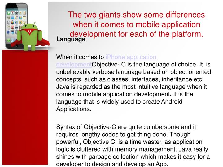 The two giants show some differences when it comes to mobile application development for each of the...
