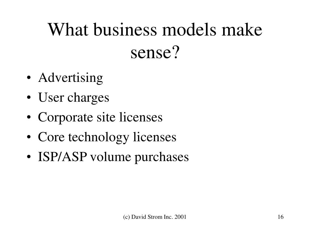 What business models make sense?