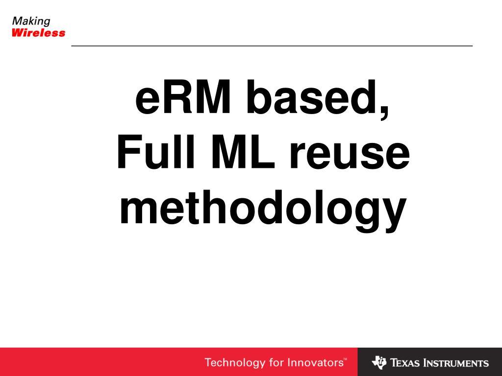 erm based full ml reuse methodology l.