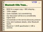 bluetooth kills trees
