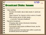 broadcast disks issues