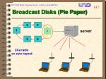 broadcast disks pie paper