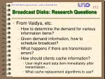 broadcast disks research questions