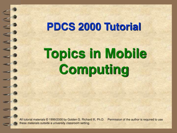 Pdcs 2000 tutorial topics in mobile computing2