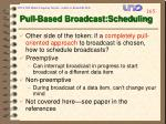 pull based broadcast scheduling