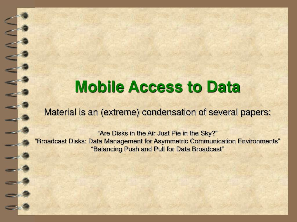 Mobile Access to Data