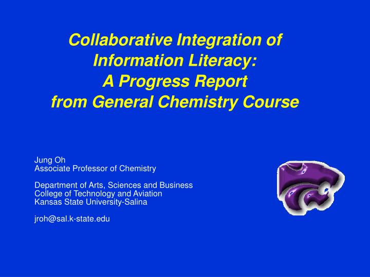 collaborative integration of information literacy a progress report from general chemistry course n.