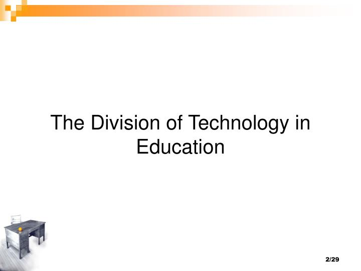 The division of technology in education