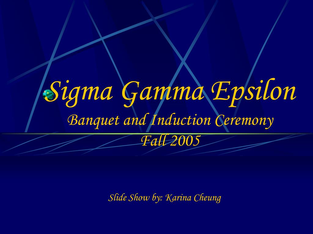sigma gamma epsilon banquet and induction ceremony fall 2005 l.