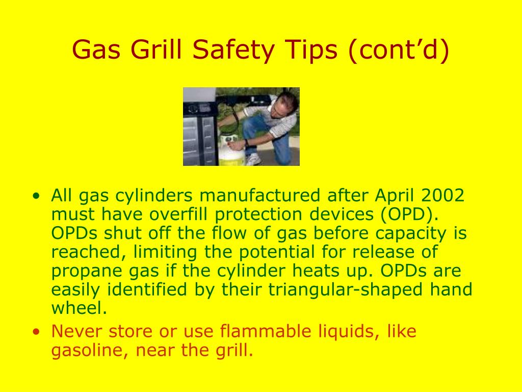 Gas Grill Safety Tips (cont'd)