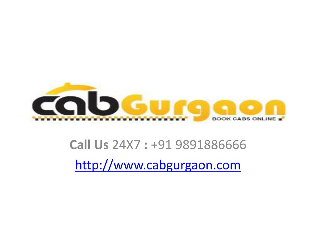 call us 24x7 91 9891886666 http www cabgurgaon com l.
