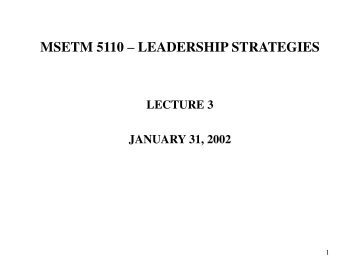msetm 5110 leadership strategies n.