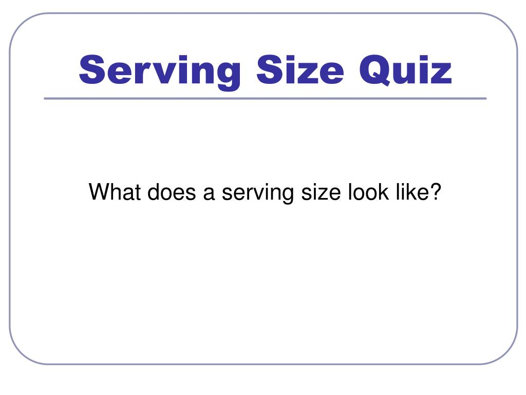 Serving Size Quiz