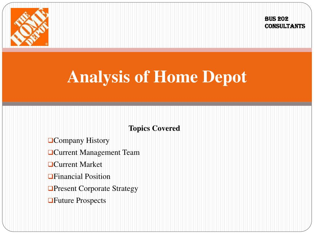 strategic analysis of home depot essay Company analysis - home depot financial accounting - 7-26-11 section 1: the home depot is the world's largest home improvement store and the fourth largest retail store in the united states behind.