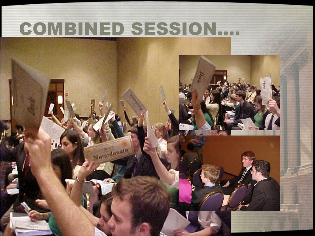 COMBINED SESSION….