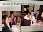 dinner at old ebbit grill