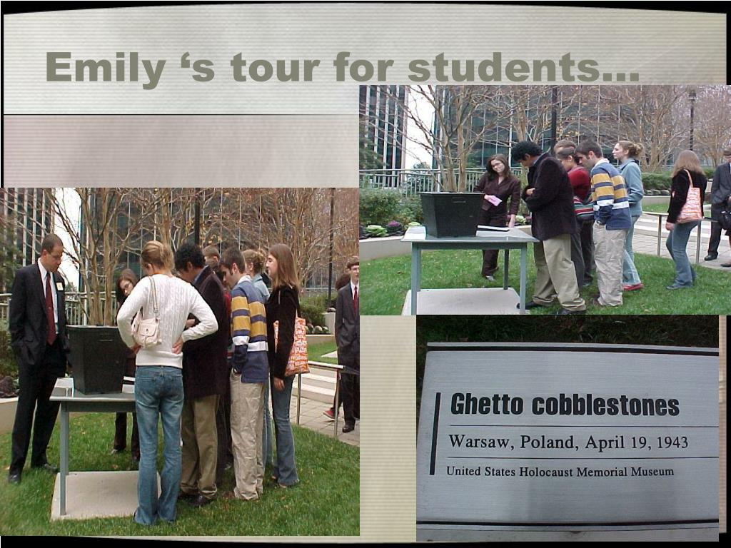 Emily 's tour for students…