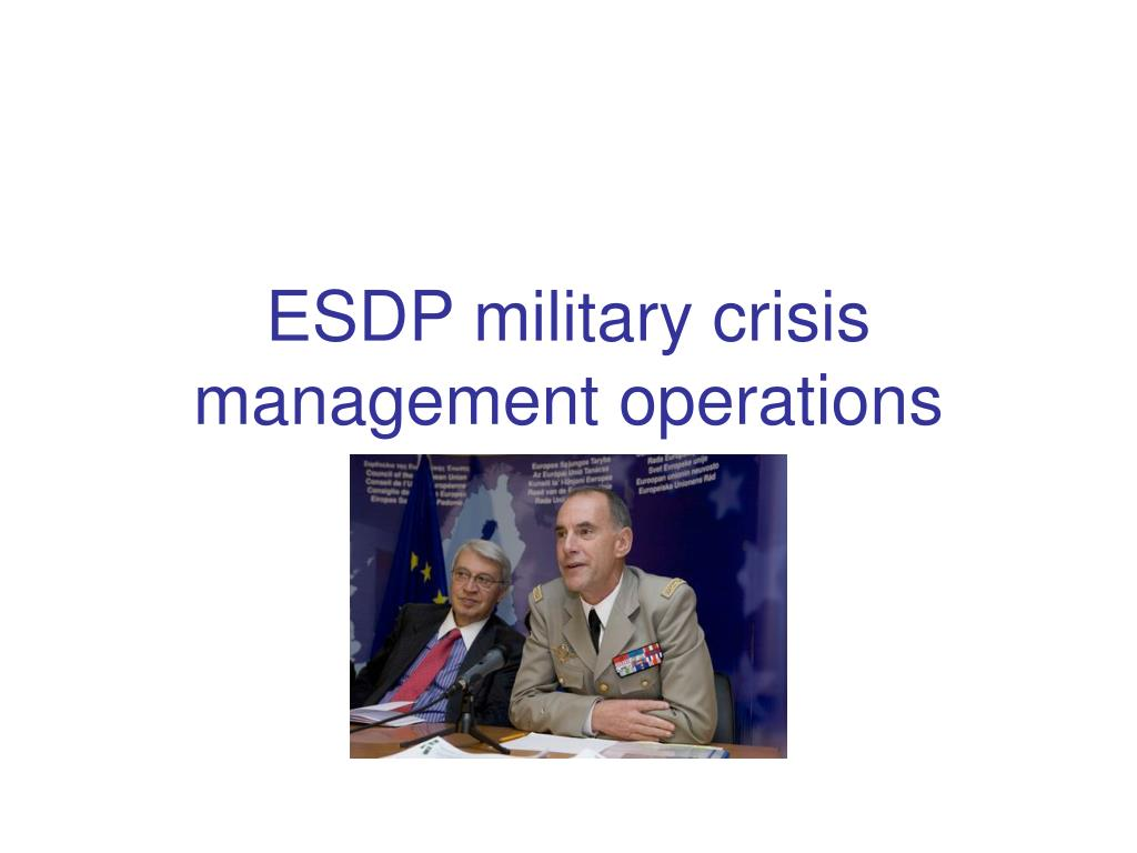 esdp military crisis management operations l.