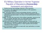 eu military operation in former yugoslav republic of macedonia concordia framework and objectives