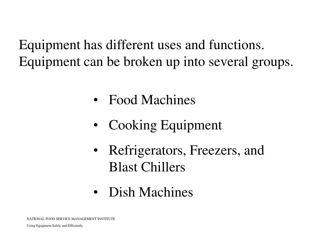 Equipment has different uses and functions.  Equipment can be broken up into several groups.