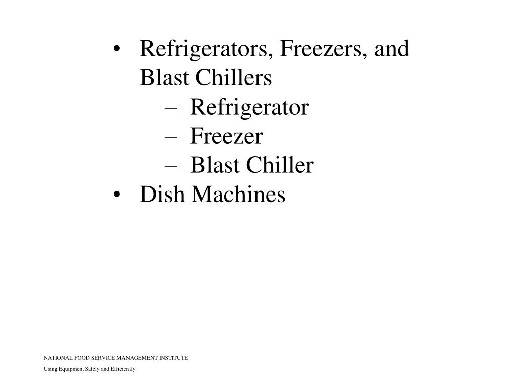 Refrigerators, Freezers, and Blast Chillers